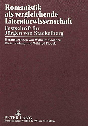 Romanistik als vergleichende Literaturwissenschaft Festschrift für Jürgen von Stackelberg  (Tapa Dura)