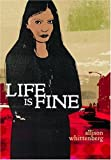 Life Is Fine by Allison Whittenberg front cover