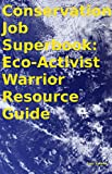 img - for Conservation Job Superbook: Eco-Activist Warrior Resource Guide book / textbook / text book