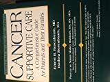img - for Cancer Supportive Care: A Comprehensive Guide for Patients and Their Families book / textbook / text book