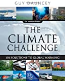 The Climate Challenge, Guy Dauncey, 0865715890