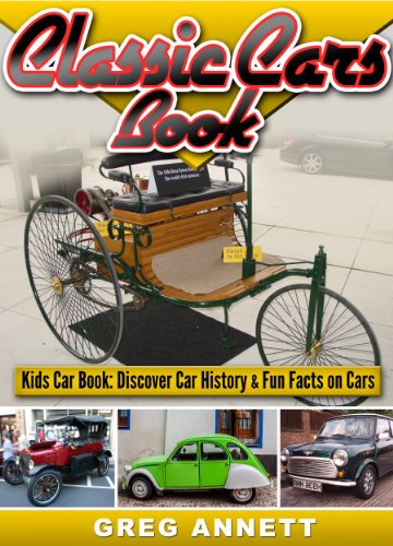 classic cars book discover car history fun facts on first cars in this automotive