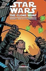 Star Wars The Clone Wars, Tome 3 : héros de la confédération par Henry Gilroy