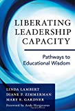 img - for Liberating Leadership Capacity: Pathways to Educational Wisdom book / textbook / text book