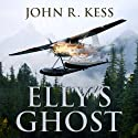 Elly's Ghost Audiobook by John R. Kess Narrated by David Doersch