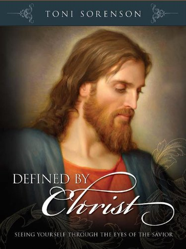 Defined By Christ: Seeing Yourself through the Eyes of the Savior