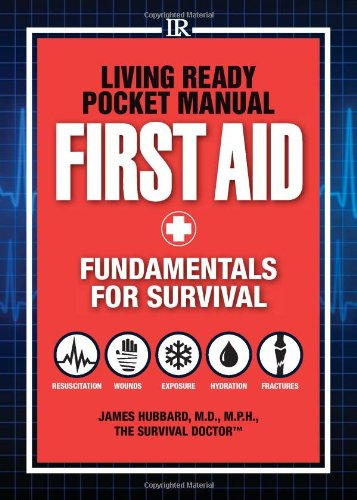 Living Ready Pocket Manual - First Aid: Fundamentals for (Allied Manual)
