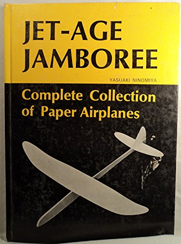 Jet-age jamboree;: Complete collection of paper airplanes -