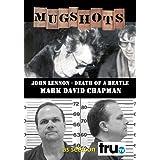 Mugshots: Mark D. Chapman - John Lennon: Death of a Beatle (Amazon.com exclusive) by John Lennon