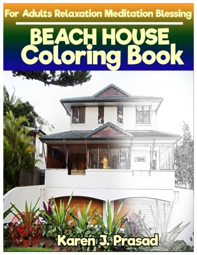 PDF Download BEACH HOUSE Coloring Book For Adults Relaxation Meditation Blessing Sketches Grayscale Pictures By Karen Prasad Full Books