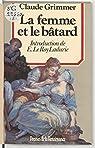 La Femme et le Bâtard: Amours illégitimes et secrètes de l'ancienne France par Grimmer