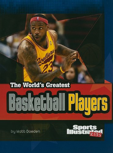 The World's Greatest Basketball Players (The World's Greatest Sports Stars (Sports Illustrated for Kids))