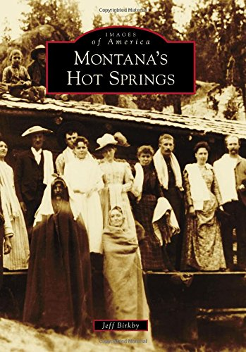 Montana's Hot Springs (Images of America)