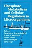 Phosphate Metabolism and Cellular Regulation in Microorganisms, , 0914826948