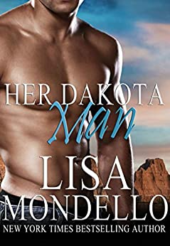 Her Dakota Man (Dakota Hearts, Book 1) by [Mondello, Lisa]