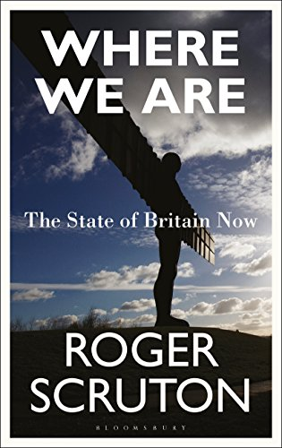 Where We Are: The State of Britain Now by [Scruton, Roger]