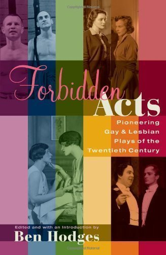 Forbidden Acts: Pioneering Gay & Lesbian Plays of the 20th Century by Hodges, Ben published by Applause Theatre & Cinema Books (2003)