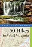 Explorer's Guide 50 Hikes in West Virginia, Leonard M. Adkins, 1581571747