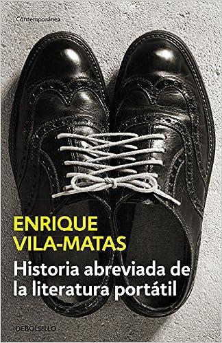 Historia abreviada de la literatura portátil CONTEMPORANEA: Amazon.es: Enrique Vila-Matas: Libros