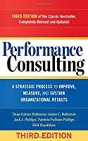 Performance Consulting: A Strategic Process to Improve, Measure, and Sustain Organizational Results, 3rd Edition Front Cover