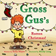 GROSS GUS's:Rotten Christmas