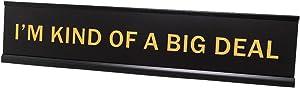 """I'm Kind of A Big Deal 2""""x10"""" Novelty Nameplate Desk Sign"""