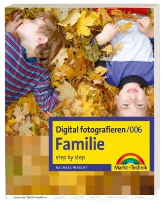 Digital fotografieren/Familie: Step by Step