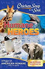 Laugh and learn as you read inspirational and educational stories about remarkable animals and the people who take care of them.  Chicken Soup for the Soul: Humane Heroes, Volume II is full of real-life stories that are appropriate for 7th gr...