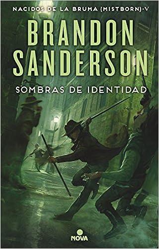 Sombras de identidad Nacidos de la bruma Mistborn 5 Nova: Amazon.es: Brandon Sanderson: Libros