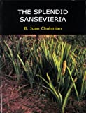 img - for The Splendid Sansevieria book / textbook / text book