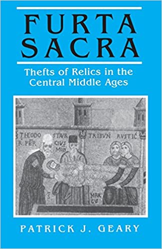 Furta Sacra: Thefts of Relics in the Central Middle Ages: With a New Preface (Princetons)