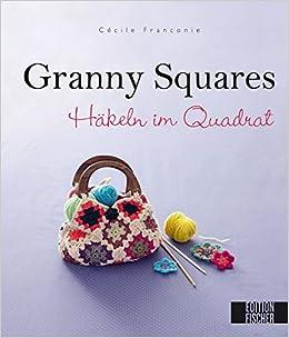 Amazonfr Granny Squares Häkeln Im Quadrat Cécile Franconie