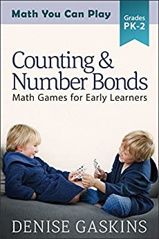 Counting & Number Bonds: Math Games for Early Learners (Math You Can Play Book 1) by [Gaskins, Denise]