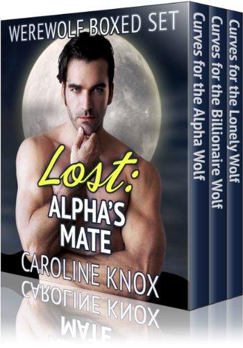 Lost: Alpha's Mate (Boxed Set, Werewolf BBW Shifter Paranormal (Caroline Knox)
