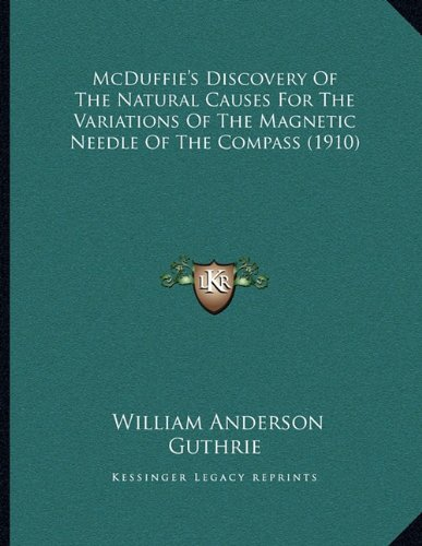 Download McDuffie's Discovery Of The Natural Causes For The Variations Of The Magnetic Needle Of The Compass (1910) ebook