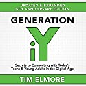 Generation iY: Secrets to Connecting with Today's Teens & Young Adults in the Digital Age Audiobook by Tim Elmore Narrated by Eddie Maxwell