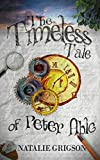 The Timeless Tale of Peter Able (The Peter Able series Book 2)