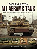 M1 Abrams Tank: Rare Photographs From Wartime
