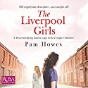 The Liverpool Girls Audiobook by Pam Howes Narrated by Georgia Maguire
