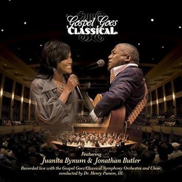 Juanita Bynum Jonathan Butler Gospel Goes Classical 2 Cd By Juanita Bynum 2006 09 26 Amazon Com Music