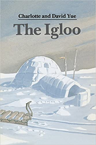 The Igloo (Sandpiper Books): Charlotte Yue, David Yue ...