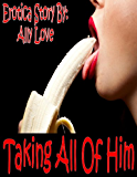 Taking All Of Him - F/M Female Domination Male Submission XXX Erotica