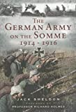 German Army on the Somme, 1914-1916 by Jack Sheldon front cover