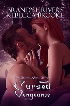 Cursed Vengeance (Pine Barren Wolves: Book 1) by [Rivers, Brandy L, Brooke, Rebecca]