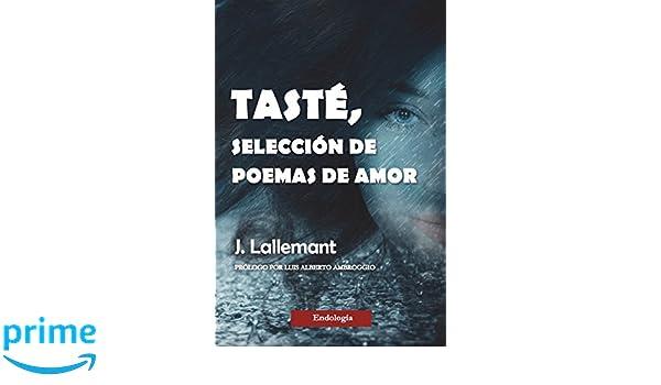 Tasté, selección de poemas de amor (Spanish Edition): J. Lallemant ...