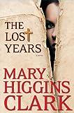 The Lost Years (Thorndike Press Large Print Basic Series)