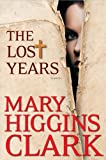 The Lost Years, Mary Higgins Clark, 1410445909
