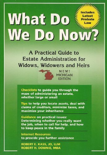 What Do We Do Now? A Practical Guide to Estate Administration for Widows, Widowers and Heirs