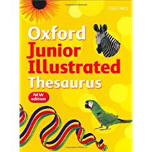 Oxford Junior Illustrated Thesaurus (2007 edition) by Sheila Dignen (2007-06-03)