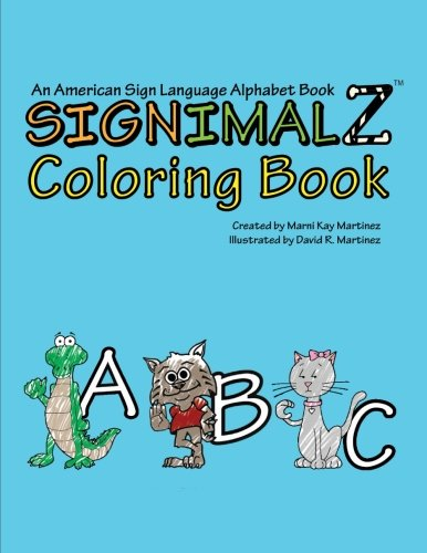 (Signimalz: An American Sign Language Alphabet Coloring Book)